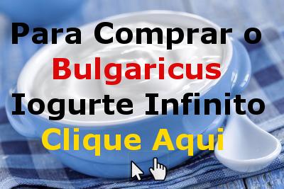 Bulgaricus Yogurt Procurando Onde Comprar ? O Bulgaricus Iogurte Infinito. Compre Aqui Só R$29,90 com Frete Grátis para Todo Brasil.